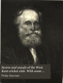 Scores and Annals of the West Kent Cricket Club  1812 1896  Originally the Prince s Plain Club