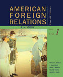 American Foreign Relations: A History, Volume 1: To 1920