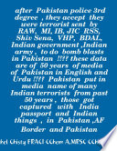 after Pakistan police 3rd degree   they accept they were terrorist sent by RAW  MI   to do bomb blasts in Pakistan      these data are of 50 years of media of Pakistan in English and Urdu      Pakistan put in media name of many Indian t