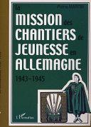 La mission des Chantiers de jeunesse en Allemagne, 1943-1945