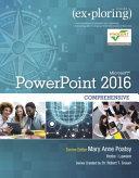 Exploring Microsoft PowerPoint 2016 Comprehensive