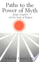 Paths to the Power of Myth  : Joseph Campbell and the Study of Religion