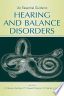 An Essential Guide to Hearing and Balance Disorders