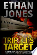 Tripoli s Target  A Justin Hall Spy Thriller Book