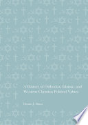 A History of Orthodox  Islamic  and Western Christian Political Values