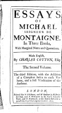 Essays of Michael Seigneur de Montaigne     To which is added a short character of the author and translator  by way of letter  written by the     Marquess Hallifax  Made English by Charles Cotton     The second edition
