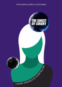 The Ghost of Luxury: Luxury Strategy By Storytelling
