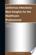 Lentivirus Infections  New Insights for the Healthcare Professional  2012 Edition Book