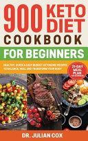 900 Keto Diet Cookbook for Beginners