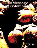 The Message in Solomon