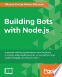 Building Bots with Node js