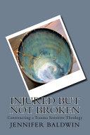Injured But Not Broken