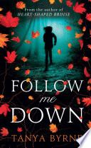 Follow Me Down Book PDF