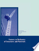 Futures in Mechanics of Structures and Materials