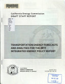 Transportation Energy Forecasts and Analyses for the 2011 Integrated Energy Policy Report