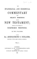 An Evangelical and Exegetical Commentary upon select portions of the New Testament  founded on the writings of Nicephorus Theotoces  By S  Nicolaides  vol  1