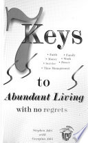 Seven Keys to Abundant Living with No Regrets