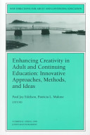 New Directions for Adult and Continuing Education  Enhancing Creativity in Adult and Continuing Education
