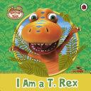 Dinosaur Train: I am a T. Rex