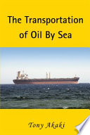 THE TRANSPORTATION OF OIL BY SEA