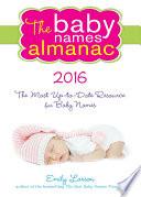 The 2016 Baby Names Almanac