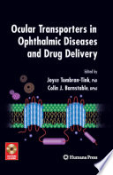 Ocular Transporters in Ophthalmic Diseases and Drug Delivery Book