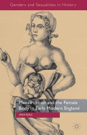 Menstruation and the Female Body in Early Modern England [Pdf/ePub] eBook