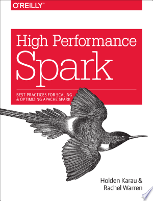 Download High Performance Spark Free Books - Dlebooks.net