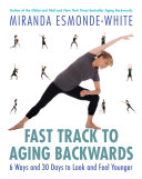 Fast Track to Aging Backwards Book PDF