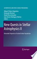 New Quests in Stellar Astrophysics II Book