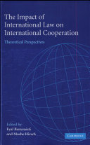 The Impact of International Law on International Cooperation: ...