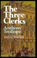 The Three Clerks Illustrated