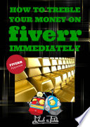 Fiverr: How to Treble Your Money on Fiverr IMMEDIATELY!