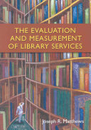 The Evaluation and Measurement of Library Services Book