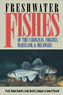 Freshwater Fishes of the Carolinas  Virginia  Maryland  and Delaware