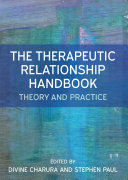 The Therapeutic Relationship Handbook  Theory   Practice