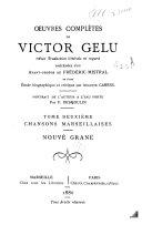 Œuvres complètes de Victor Gelu, avec traduction littérale en regard: Chansons marseillaises. Nouvè Grané (Noël Granet)