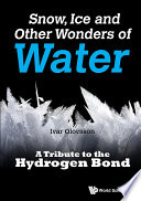 Snow, Ice and Other Wonders of Water