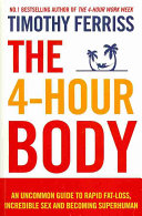 The 4-hour body : the secrets and science of rapid body transformation