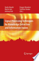 Signal Processing Techniques For Knowledge Extraction And Information Fusion Book PDF