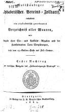 Zollvereinigungs-Vertrag zwischen Würtemberg und Bayern einerseits und Preußen, den beiden Hessen, Sachsen etc. andererseits, nebst Zoll-Cartel, Zoll-Ordnung und Zoll-Tarif