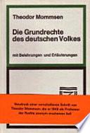 Die Grundrechte des deutschen Volkes  : mit Belehrungen und Erläuterungen , Band 1849