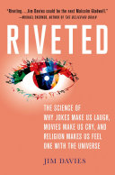 Riveted: The Science of Why Jokes Make Us Laugh, Movies Make Us Cry, and Religion Makes Us Feel One with the Universe Pdf/ePub eBook