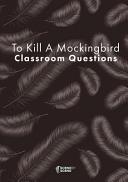 To Kill a Mockingbird Classroom Questions