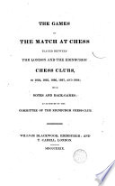 The Games of the Match of Chess Played Between the London and the Edinburgh Chess Clubs  in 1824  1825  1826  1827 and 1828 with Notes    Book PDF