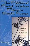 The Politics of Social Welfare Policy in South Korea