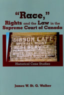 """""""Race,"""" Rights and the Law in the Supreme Court of Canada"""