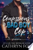 Confessions of a Bad Boy Cop Book