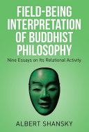 Field Being Interpretation of Buddhist Philosophy