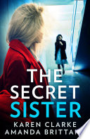The Secret Sister  An utterly gripping psychological thriller perfect for fans of Shalini Boland and Lisa Jewell